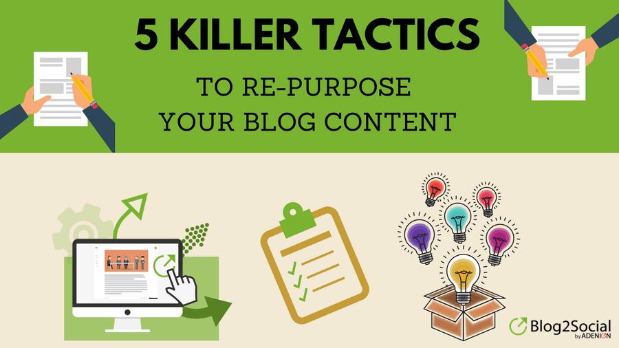 5 Killer Tactics to Repurpose Your Blog Post