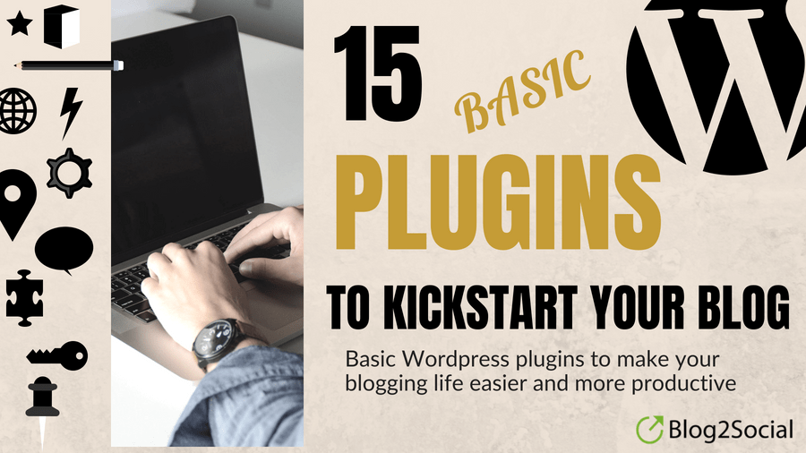 15-basic-wordpress-plugins-to-kickstart-your-blog