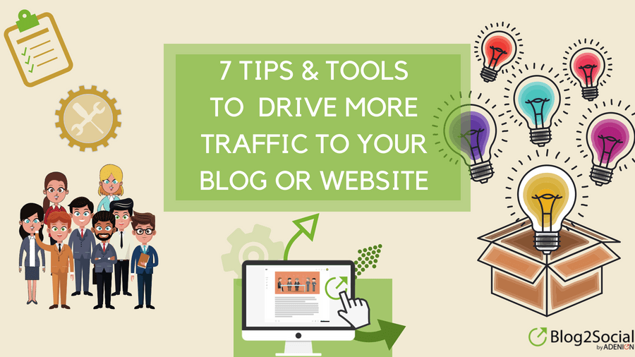 7 tips and tools drive traffic to your blog or website
