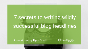 7 secrets to writing wildly successful blog headlines