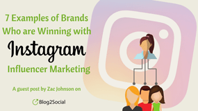 7 examples of brands who are winning with Instagram influencer marketing