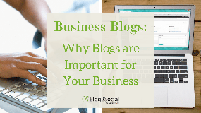 Business blogs: why blogs are important for your business