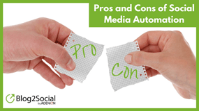 Pros and cons of social media automation