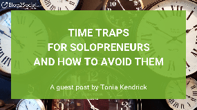 Time traps for solopreneurs and how to avoid them
