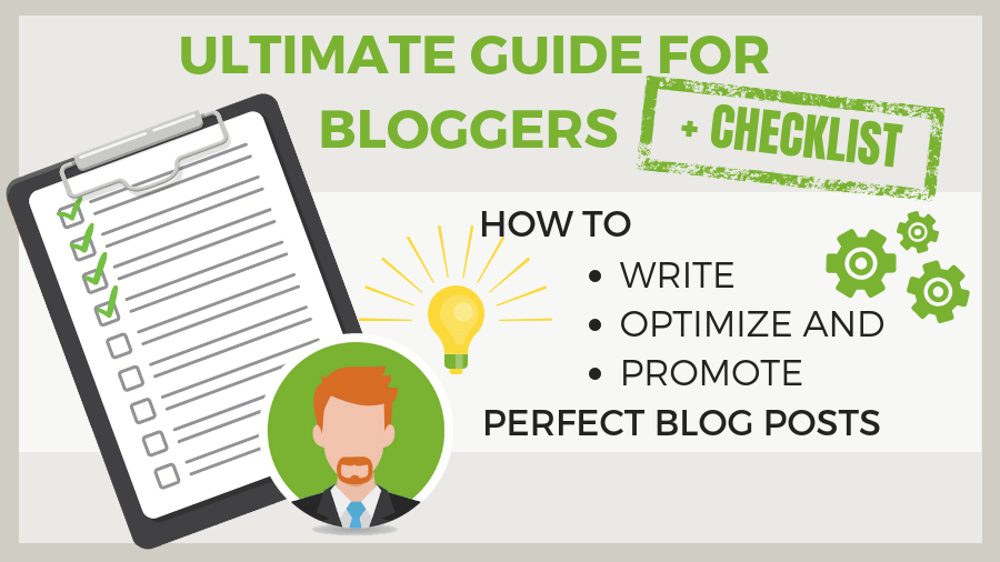 Ultimate Guide: How to Write, Optimize and Promote Blog Posts [+Checklist]