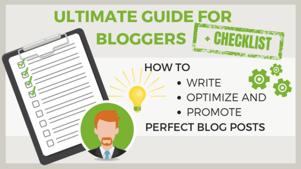 Ultimate Guide for Bloggers + Checklist