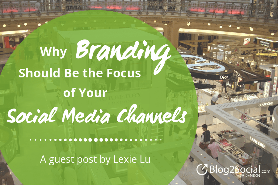 why-branding-should-be-the-focus-of-your-social-media-channels