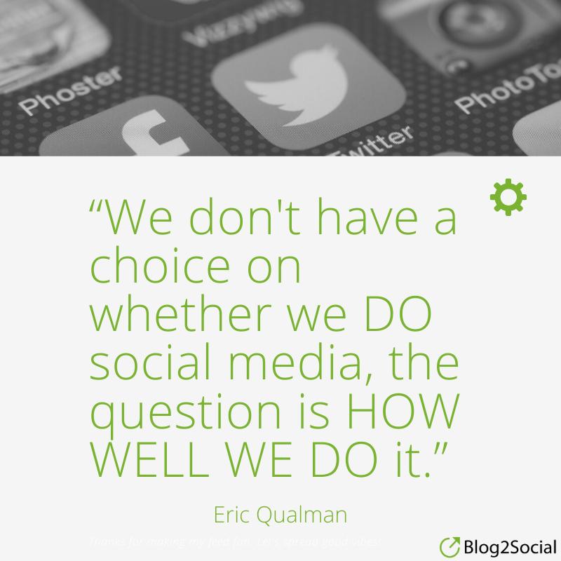 «Nous n'avons pas le choix de faire ou non des médias sociaux, la question est de savoir dans quelle mesure nous le faisons.» Erik Qualman