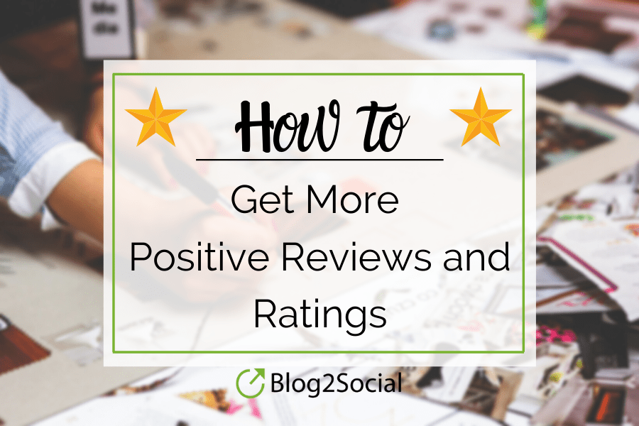 Learn how you can achieve more positive reviews and ratings and how to use them for your marketing strategy