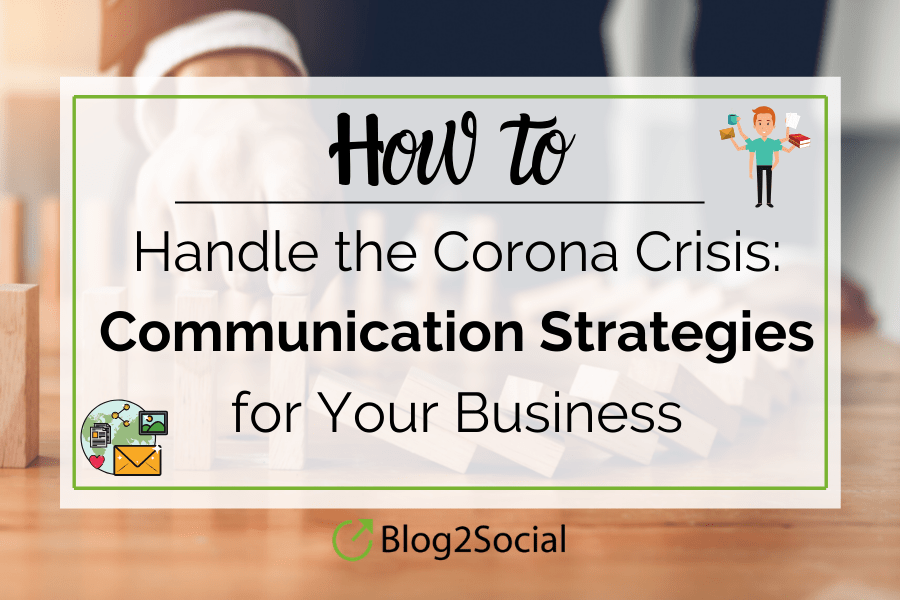 this blogpost will help you find the ideal communication strategies for your business to handle the coronavirus crisis
