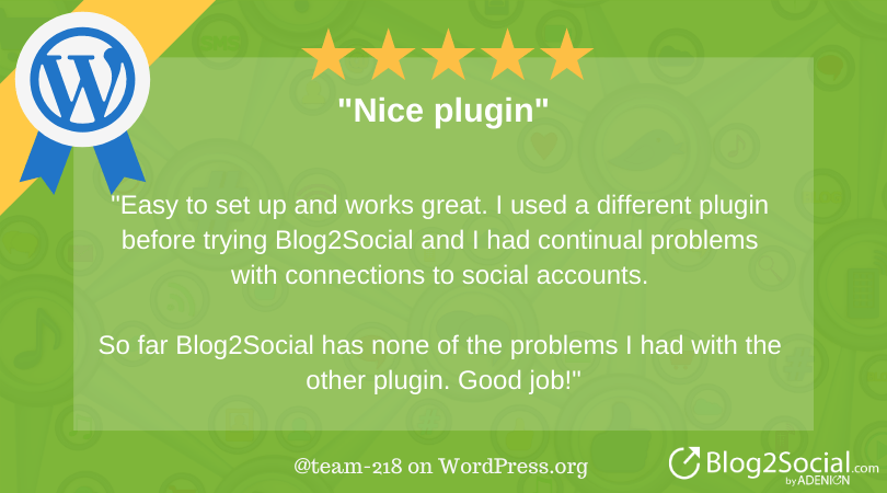 So far Blog2Social has none of the problems I had with the other plugin. Good job!