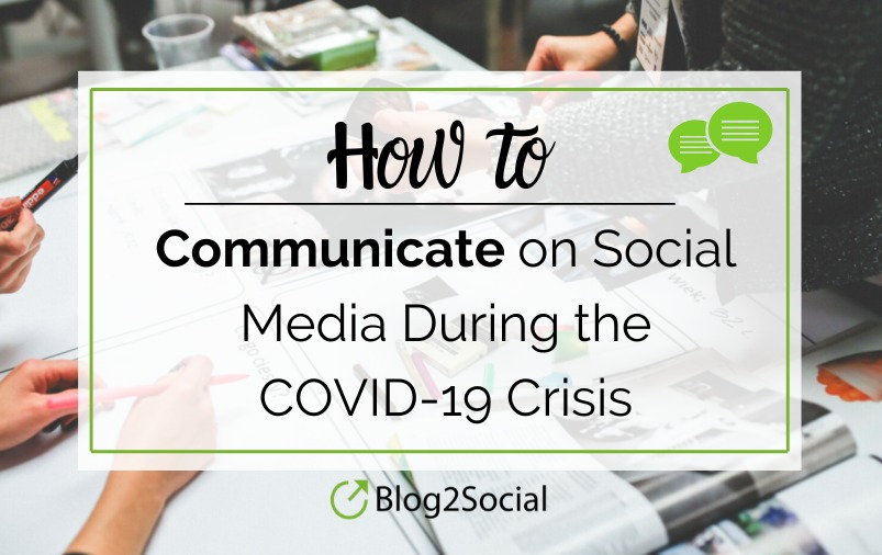 blog2social blogpost how to communicate on social media during the COVID-19 crisis