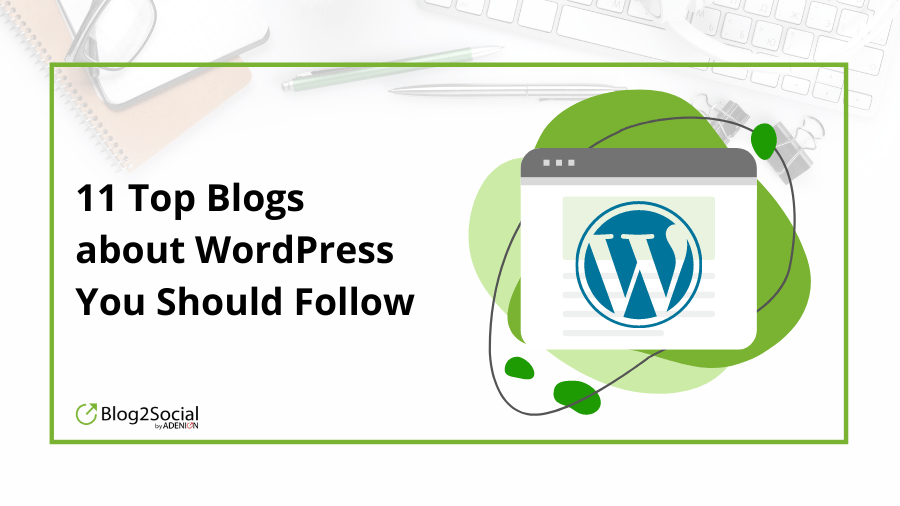 11 Top Blogs about WordPress You Should Follow