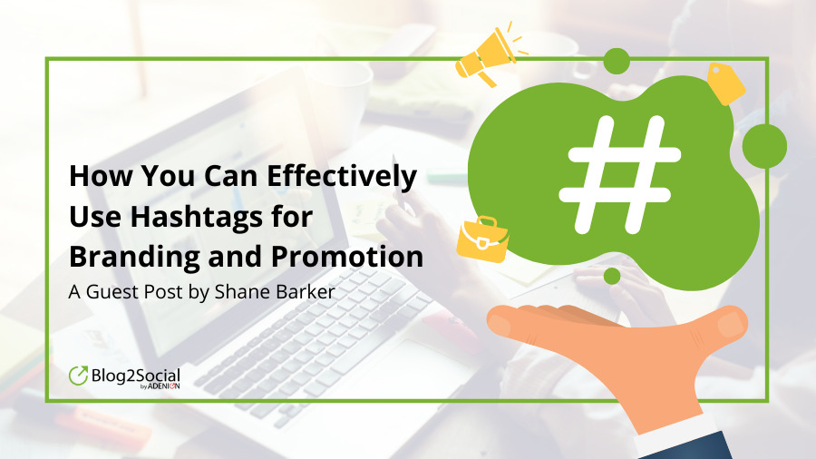 How you can effectively use hashtags to improve your branding and promotion efforts.