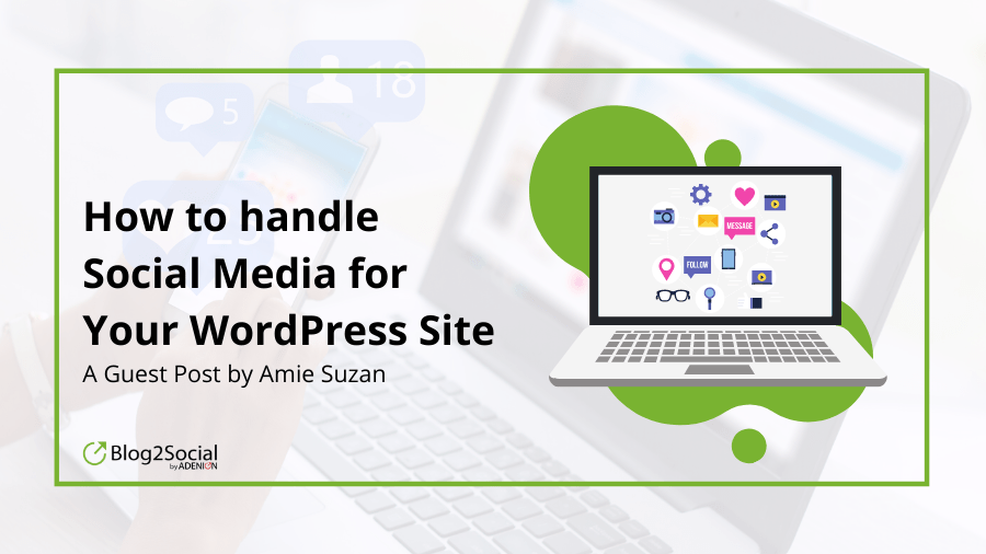 How to handle Social Media for Your WordPress Site