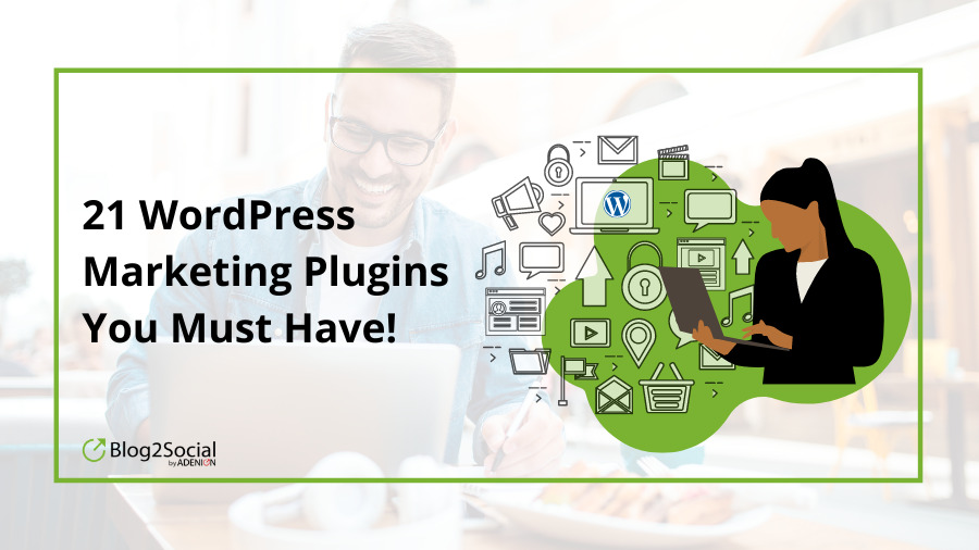 21 WordPress Marketing Plugins you must have